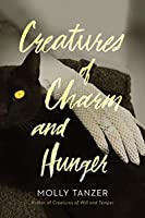 Creatures of Charm and Hunger (The Diabolist's Library)