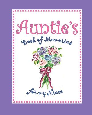 Auntie S Book Of Memories For My Niece By Nancy Simms Taylor