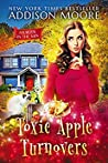 Toxic Apple Turnovers (Murder in the Mix #13)