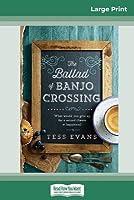 Ballad of Banjo Crossing (16pt Large Print Edition)