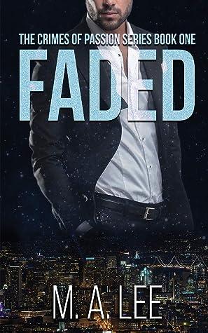 Faded (Crimes of Passion Saga, #1)