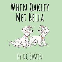 When Oakley Met Bella