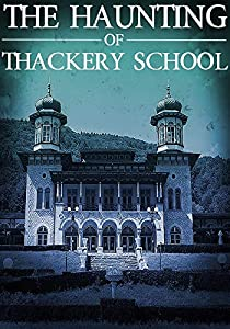 The Haunting of Thackery School (A Riveting Haunted House Mystery, #14)
