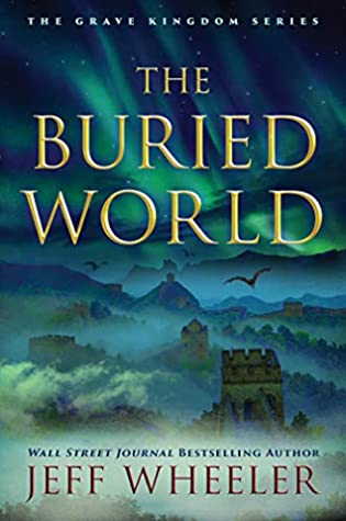 The Buried World (The Grave Kingdom, #2)