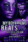 My Boyfriend Beats Me But I Still Love Him: Episode 2