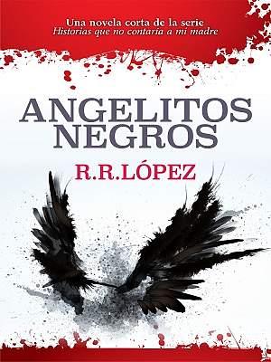 Angelitos negros by R.R. López