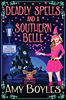 Deadly Spells and a Southern Belle (Southern Belles and Spells Matchmaker Mystery, #1)