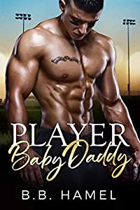 Player Baby Daddy (My Baby Daddy #6)