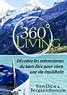 360 Living: Décodez les mécanismes du bien-être pour vivre une vie équilibrée