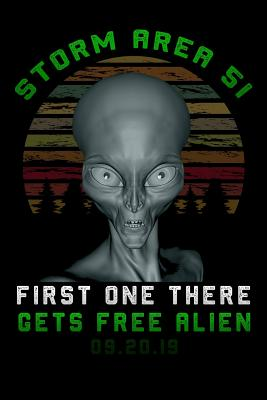 Storm Area 51 first one there gets free alien: Lined Notebook / Diary / Journal To Write In for men & women for Storm Area 51 Alien & UFO paranormal activity