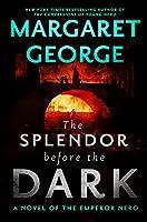 The Splendor Before the Dark: A Novel of the Emperor Nero (Nero, #2)