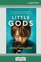 Little Gods (16pt Large Print Edition)