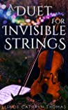 A Duet for Invisible Strings by Llinos Cathryn Thomas