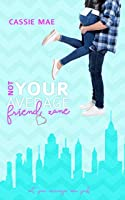 Not Your Average Friend Zone (Not Your Average, #3): New York Chapter
