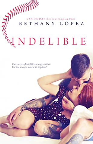Indelible by Bethany Lopez