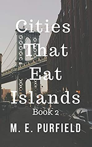 Cities That Eat Islands (Book 2)