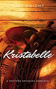 Kristabelle: A Western Spanking Romance (Girls of the Twin Reach Saloon Book 7)