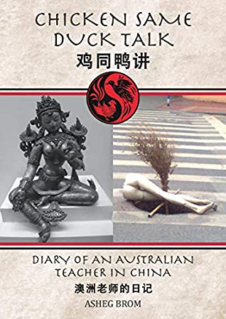 Chicken Same Duck Talk: Diary of an Australian Teacher in China