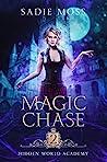 Magic Chase (Hidden World Academy #2)