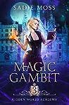 Magic Gambit (Hidden World Academy #3)