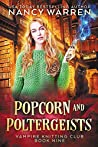 Popcorn and Poltergeists (Vampire Knitting Club #9)
