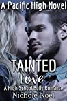 Tainted Love: A High School Bully Romance: A Pacific High Novel