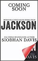 Jackson: A Stand-Alone Dark Romance (Rydeville High Elite Book 4)