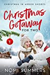 Christmas Getaway for Two: A Christmas in Arbor Shores Novella