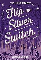 Flip the Silver Switch (The Crimson Five Book 2)