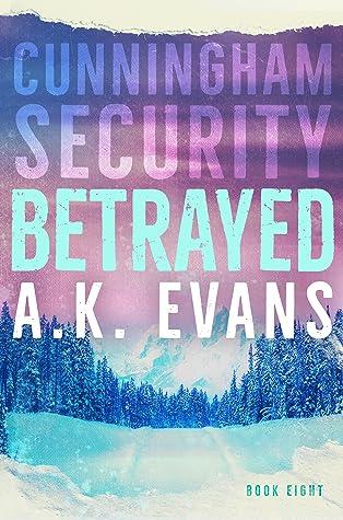 Betrayed (Cunningham Security, #8)
