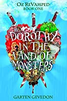 Dorothy in the Land of Monsters (Oz ReVamped Book 1)