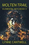 Molten Trail: Elemental Keys Book 3