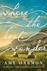 Where the Lost Wander by Amy Harmon