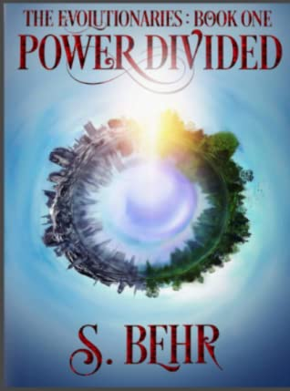 Power Divided (The Evolutionaries, #1)