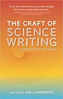 The Craft of Science Writing: Selections from The Open Notebook