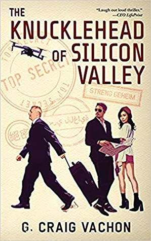 The Knucklehead of Silicon Valley by G. Craig Vachon