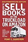 How to Sell Books by the Truckload on Amazon - 2020 Powerhouse Edition: Learn how to turn Amazon into your 24/7 sales machine!