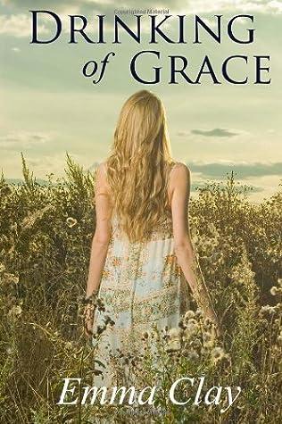 Drinking of Grace (Journey of Grace) (Volume 3)