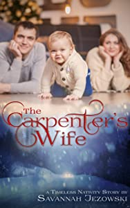 The Carpenter's Wife (Timeless Nativity, #2)