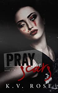 Pray for Scars (Unsainted, #2)