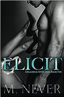 Elicit (Decadence After Dark #5)