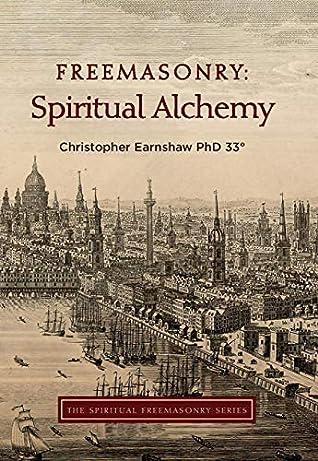 Freemasonry: Spiritual Alchemy (The Spiritual Freemasonry series Book 2)