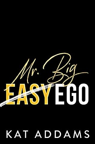 Mr. Big Ego (Dirty South, #3)