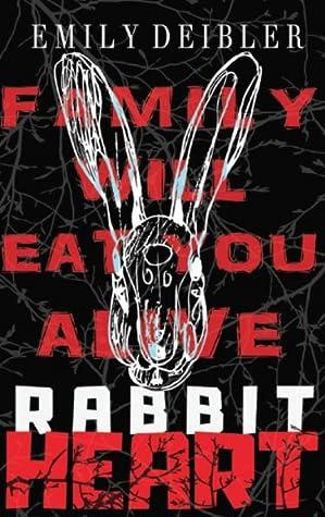 Rabbit Heart by Emily  Deibler