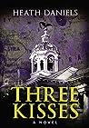 Three Kisses by Heath Daniels