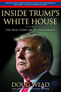 Inside Trump's White House: The Real Story of Donald J. Trump's Presidency