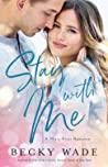 Stay with Me (A Misty River Romance, #1)