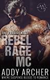 The President (Of Rebel Rage MC #1)