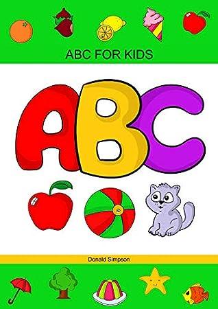 ABC For Kids: Alphabet, ABC Books, Kids ABC, Books For Kids, Children's Books (ABC For Kids 2-6 Years)