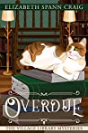 Overdue (The Village Library Mysteries #2)